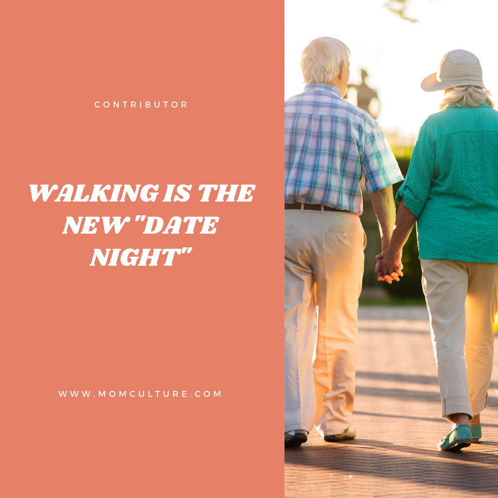 "Walking is the new ""Date Night"""