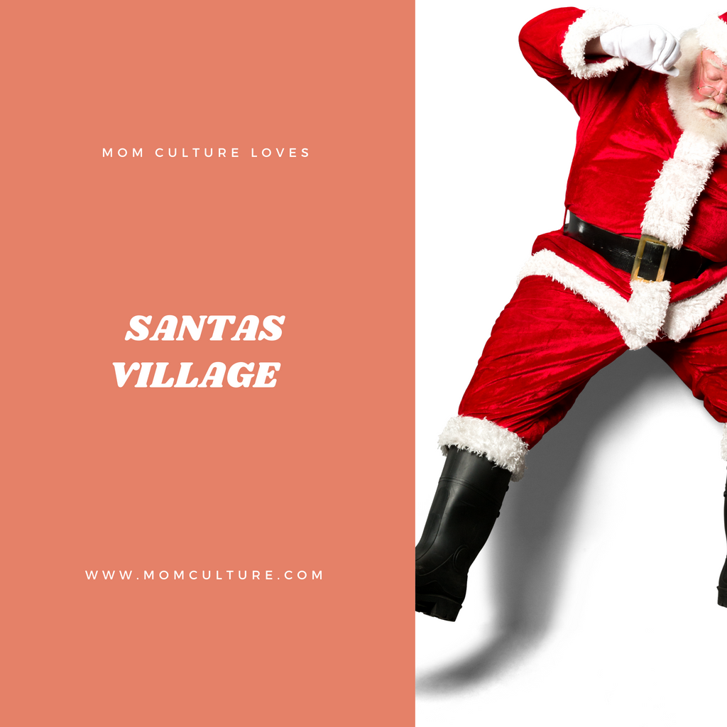 Mom Culture Loves Santa's Village