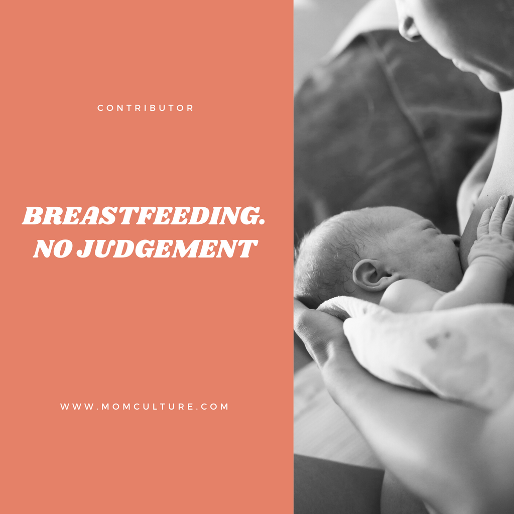 Breastfeeding. No judgement.
