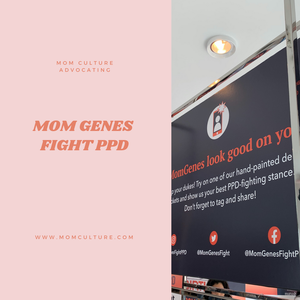 Mom Culture Advocating with Mom Genes Fight PPD
