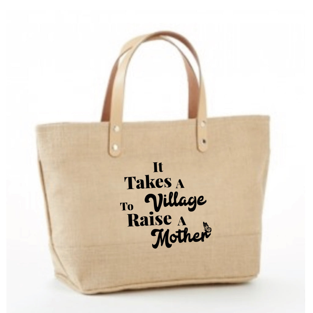 """It takes a Village to Raise a Mother ©"" Jute Market Tote 