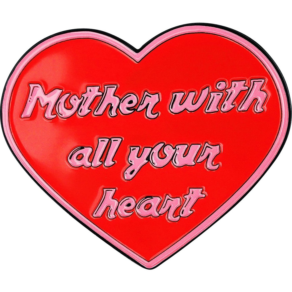 """Mother with all your heart©"" Enamel Pin"