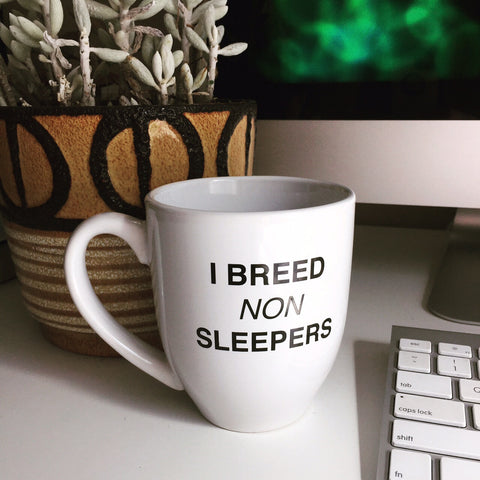 """I Breed NON Sleepers"" Mug"