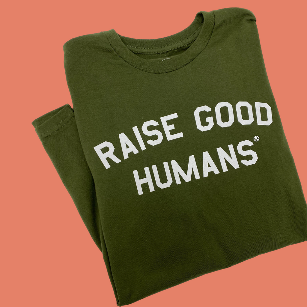 """Raise Good Humans®"" Long Sleeve T-Shirt"