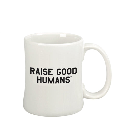 """Raise Good Humans™ ""  Diner Mug"