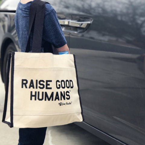 """RAISE GOOD HUMANS™"" Errand Tote"