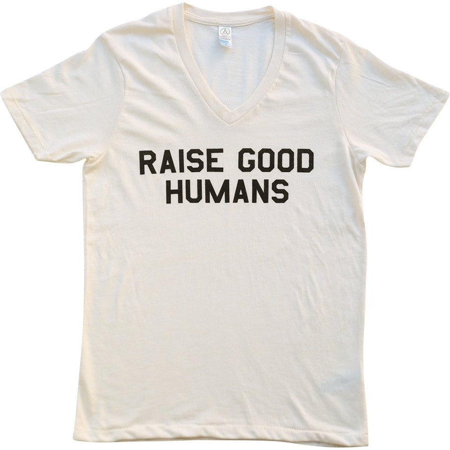 """RAISE GOOD HUMANS®"" V-Neck Tee"