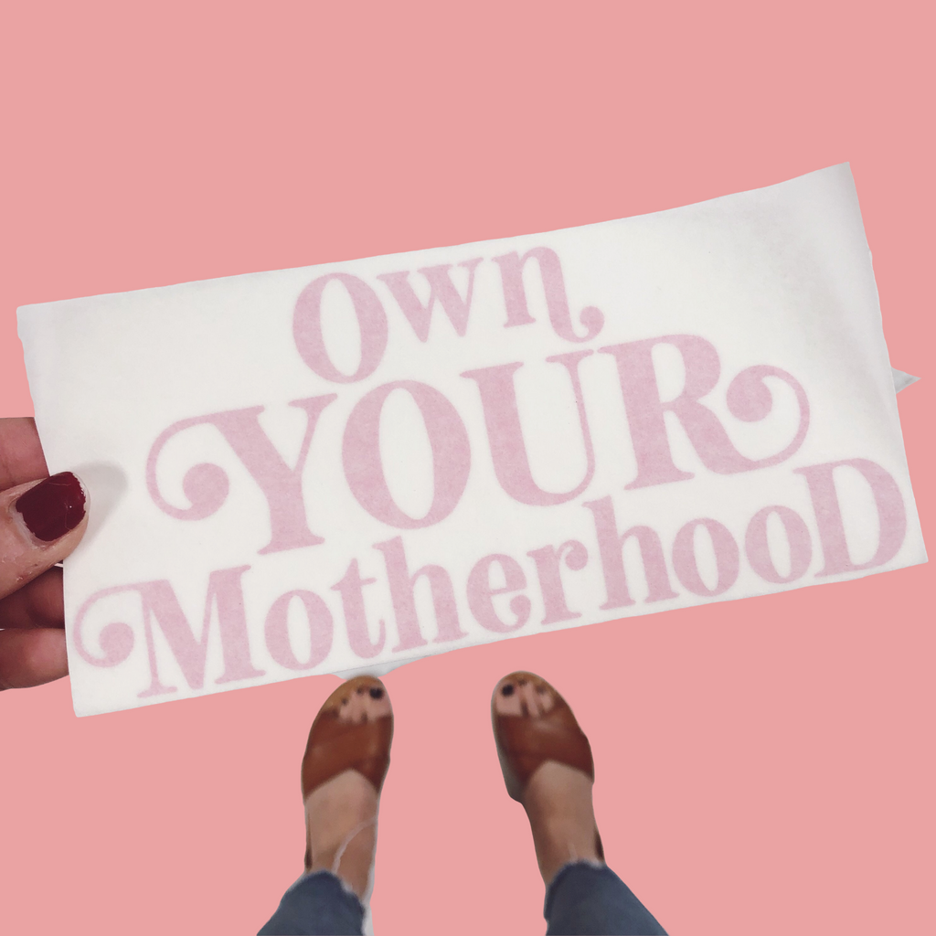 """Own Your Motherhood""® Decal - Mom Culture"
