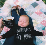 """Exhausted Tiny Human"" Baby Gown"