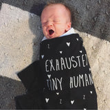 """Exhausted Tiny Human©"" Baby Blanket"