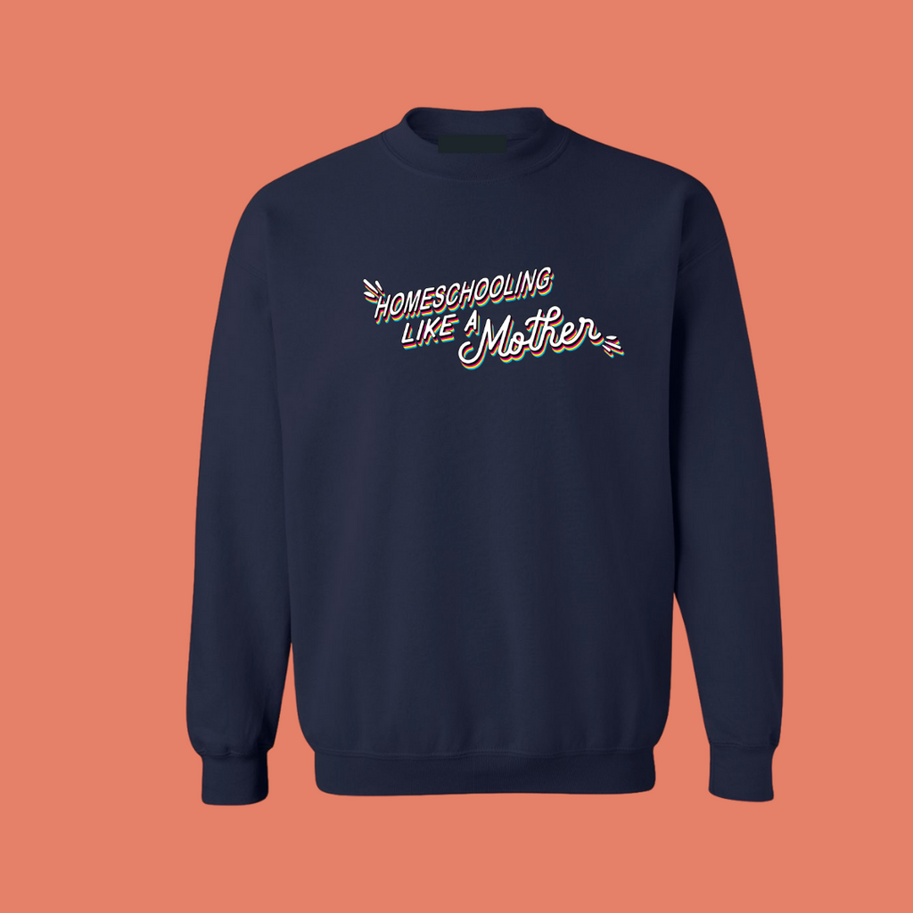 Navy pullover with homeschooling like a mother graphic
