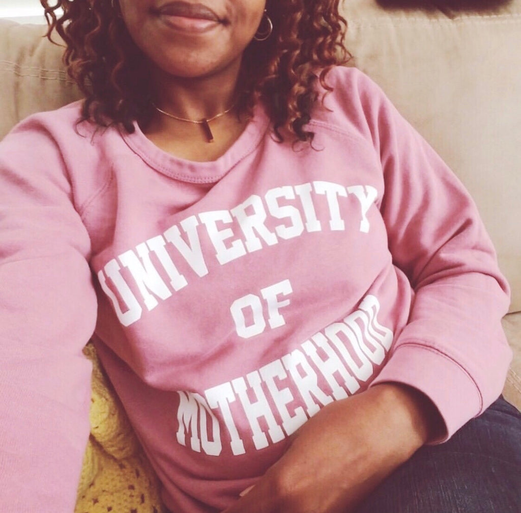 """University of Motherhood®"" French Terry Pullover - Mom Culture"