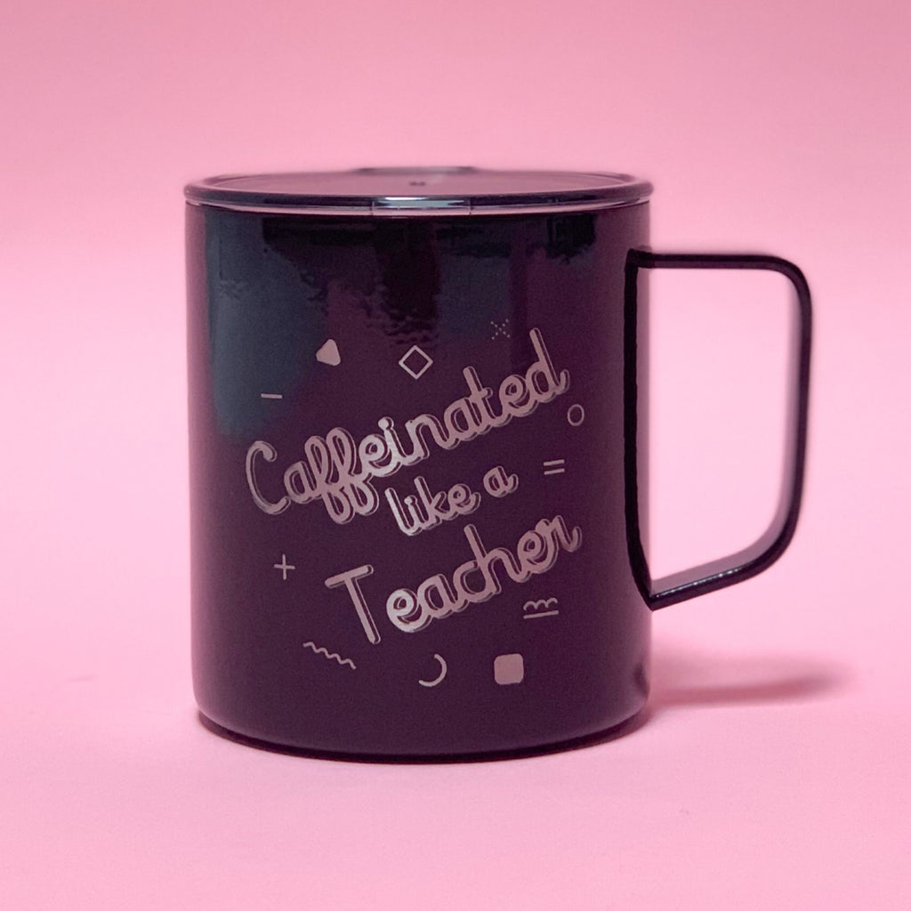 """Caffeinated like a Teacher©"" 14 oz Stainless Steel Mug"