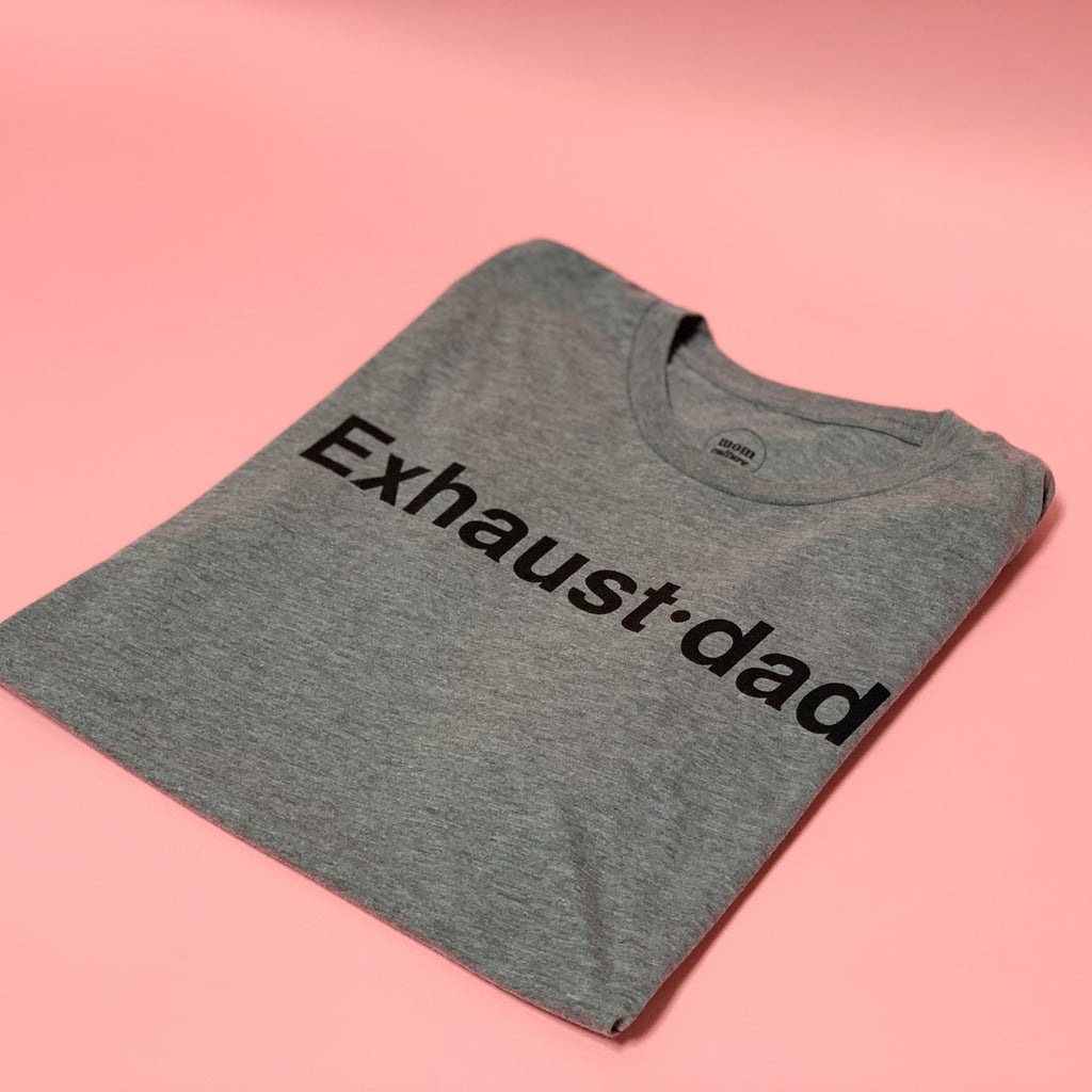 """Exhaust•dad©"" Tee - Mom Culture"