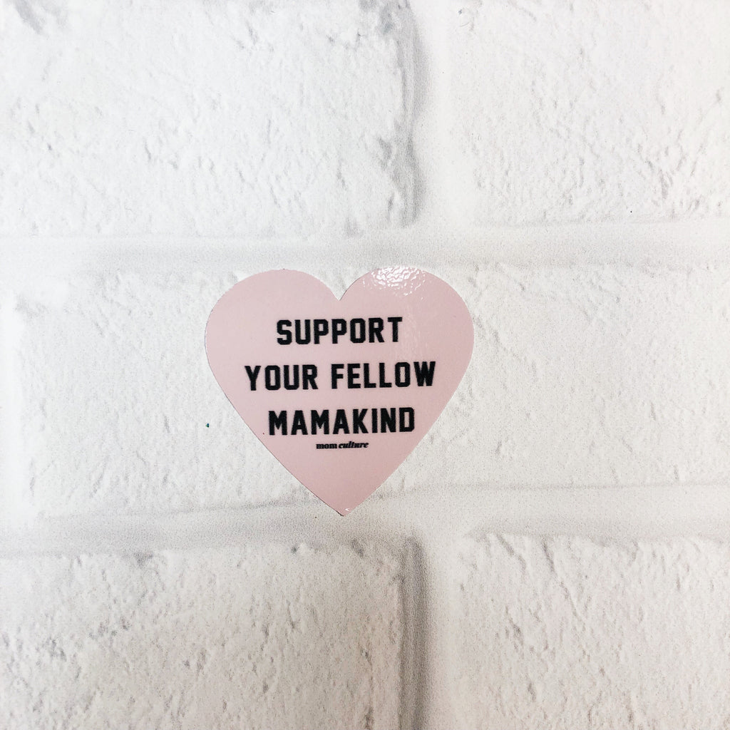 """Support your fellow mamakind""® Decal"