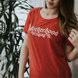 """Motherhood Winging It®"" Scoop Tee- LIMITED EDITION"