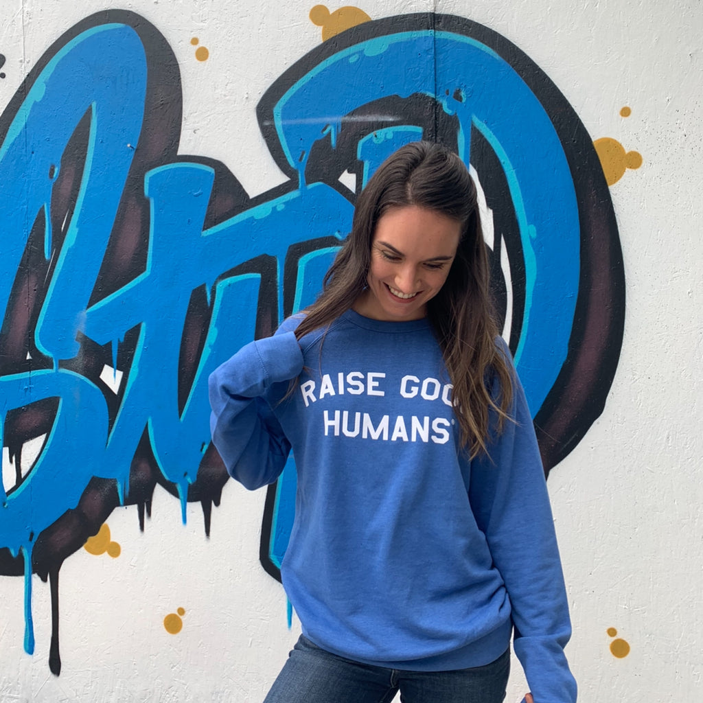 """RAISE GOOD HUMANS®"" French Terry Pullover - Mom Culture"