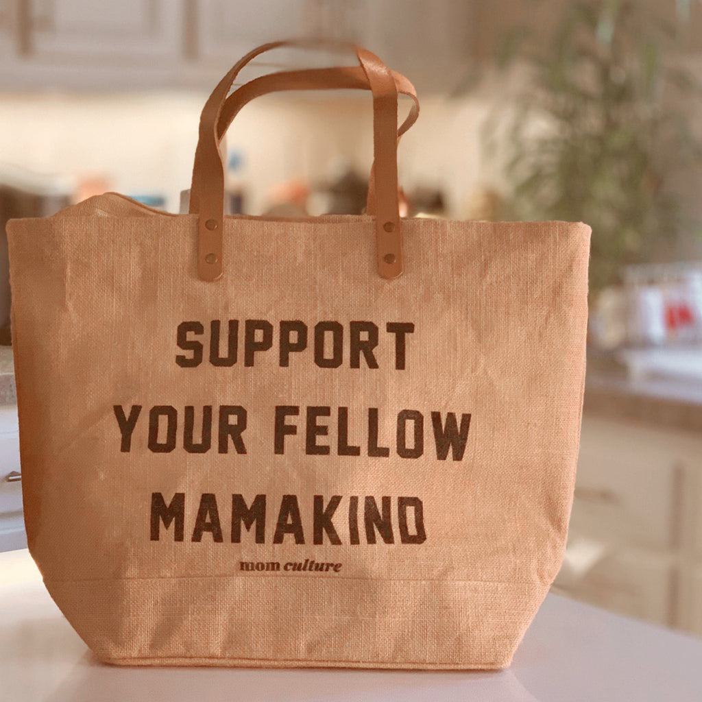 """Support your fellow mamakind ©"" Jute Market Tote 