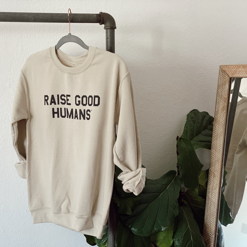 """RAISE GOOD HUMANS®"" College Pullover"