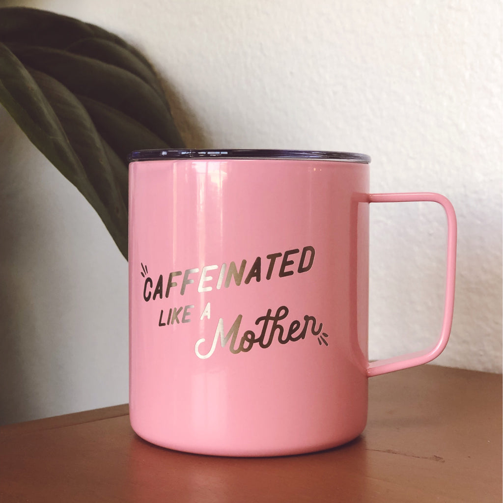 """Caffeinated like a Mother©"" 14 oz Stainless Steel Mug"