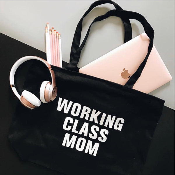 """WORKING CLASS MOM©"" Zipper Tote"