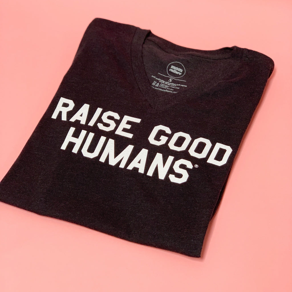 """RAISE GOOD HUMANS®"" V-Neck Tri-blend Tee - Mom Culture"