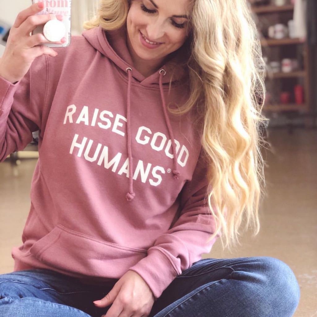 """RAISE GOOD HUMANS®"" French Terry Hoodie"