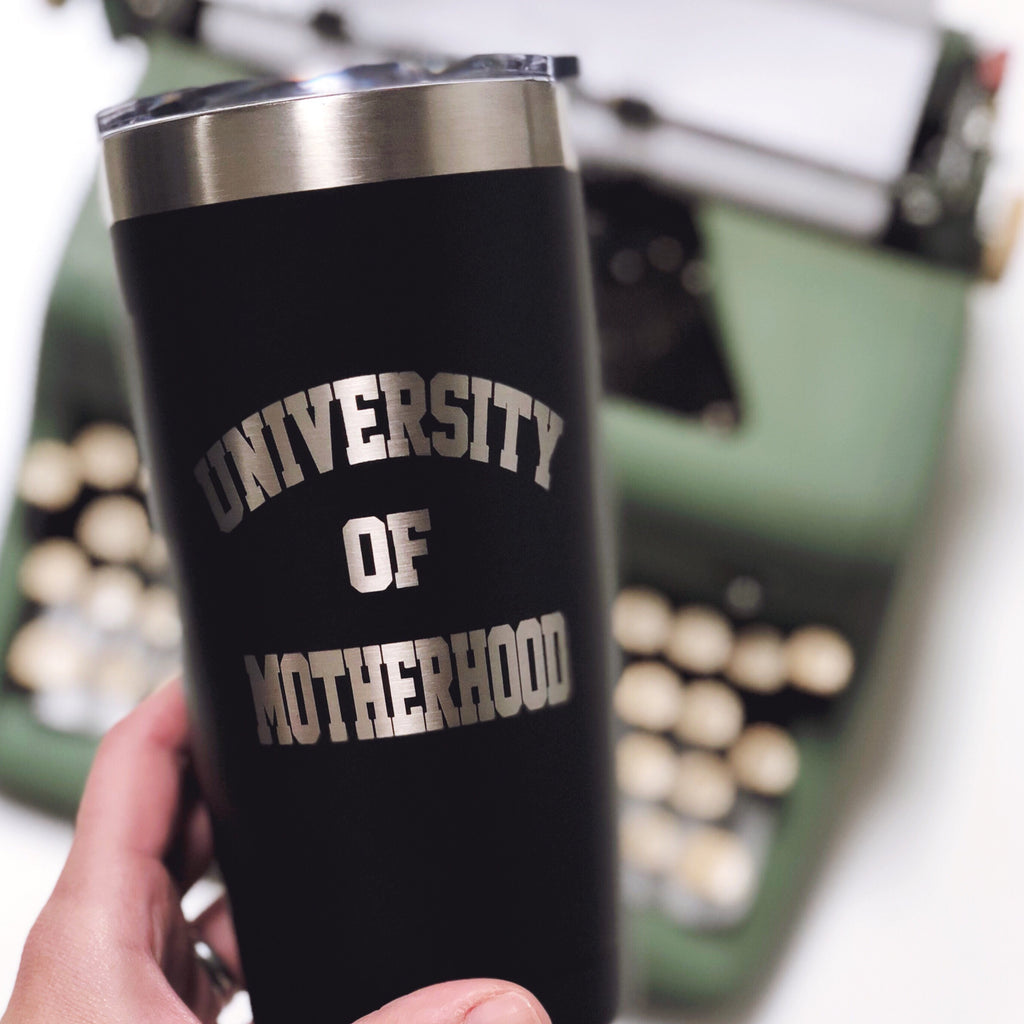 """University of Motherhood©"" Stainless Steel Tumbler"