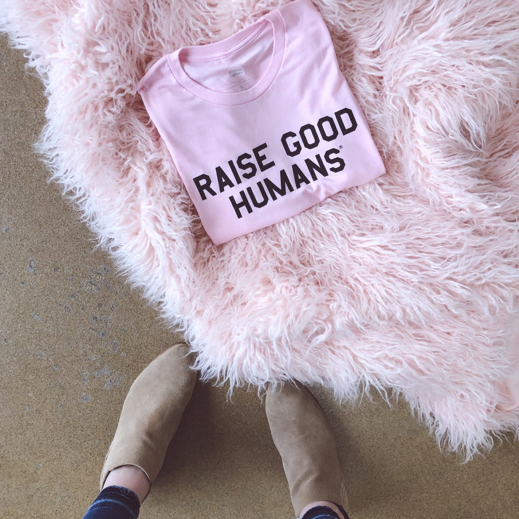 """Raise Good Humans®"" Pink Tee"