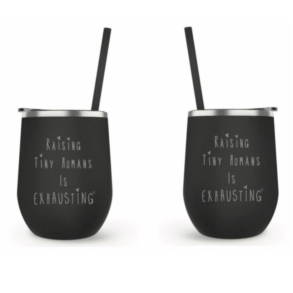 """Raising Tiny Humans Is Exhausting®"" Stainless Steel Wine Tumbler in Matte Black"