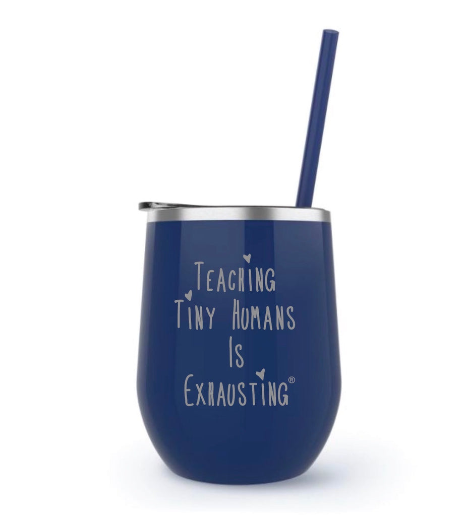 """Teaching Tiny Humans Is Exhausting®"" 12 oz. Stainless Steel Wine Tumbler in Midnight Navy"