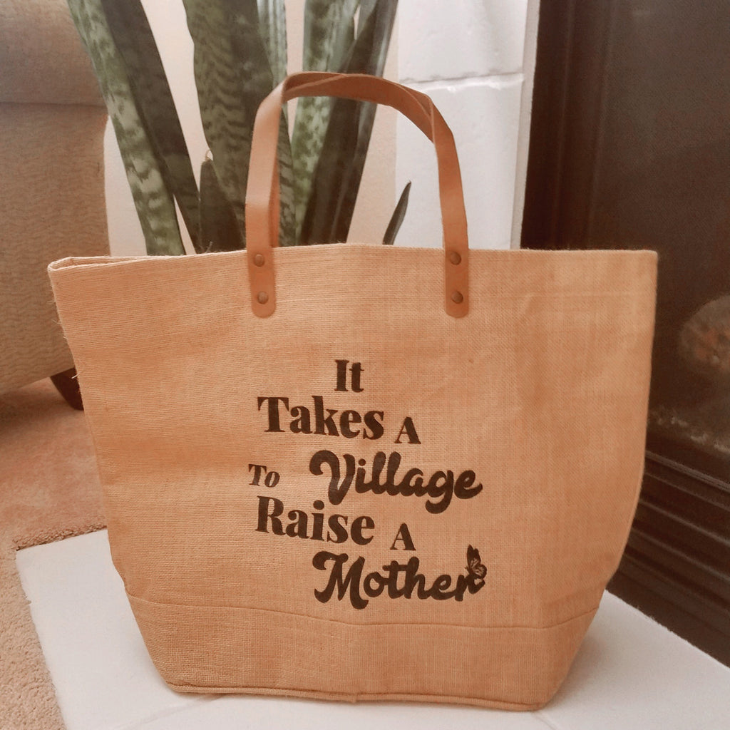 """It takes a Village to Raise a Mother ©"" Jute Market Tote-PREORDER"