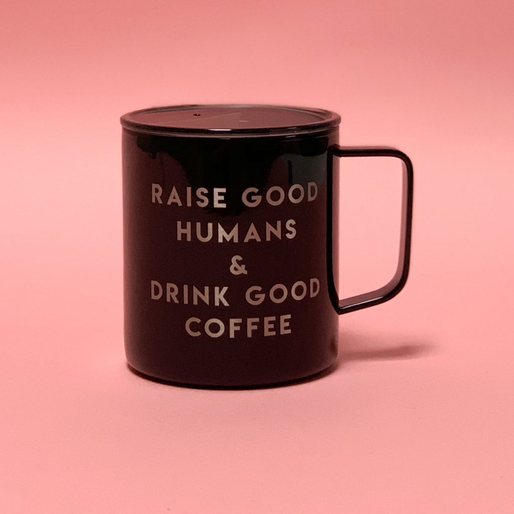 """Raise Good Humans + Drink Good Coffee® ""14 oz Stainless Steel Mug - Mom Culture"