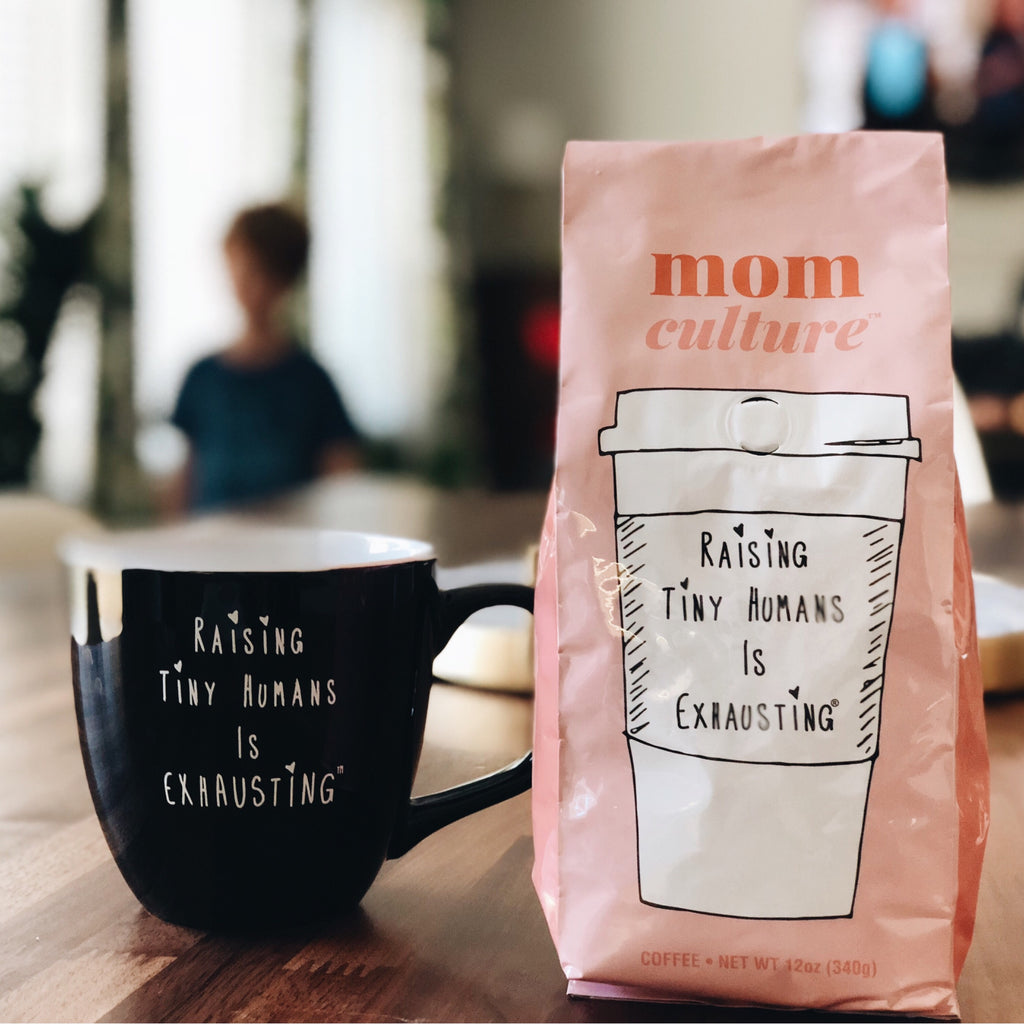 """Raising Tiny Humans is Exhausting®"" Dark Roast Coffee"