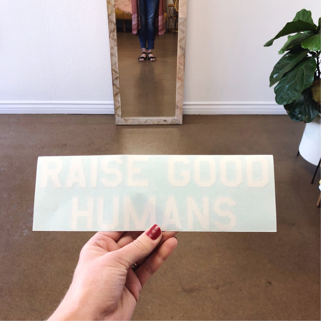 """RAISE GOOD HUMANS®"" Decal - Mom Culture"