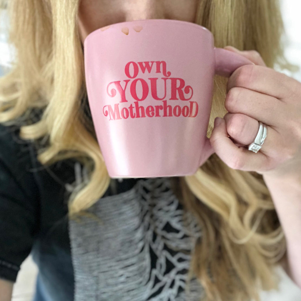 """Own Your Motherhood©"" Blush Mug"