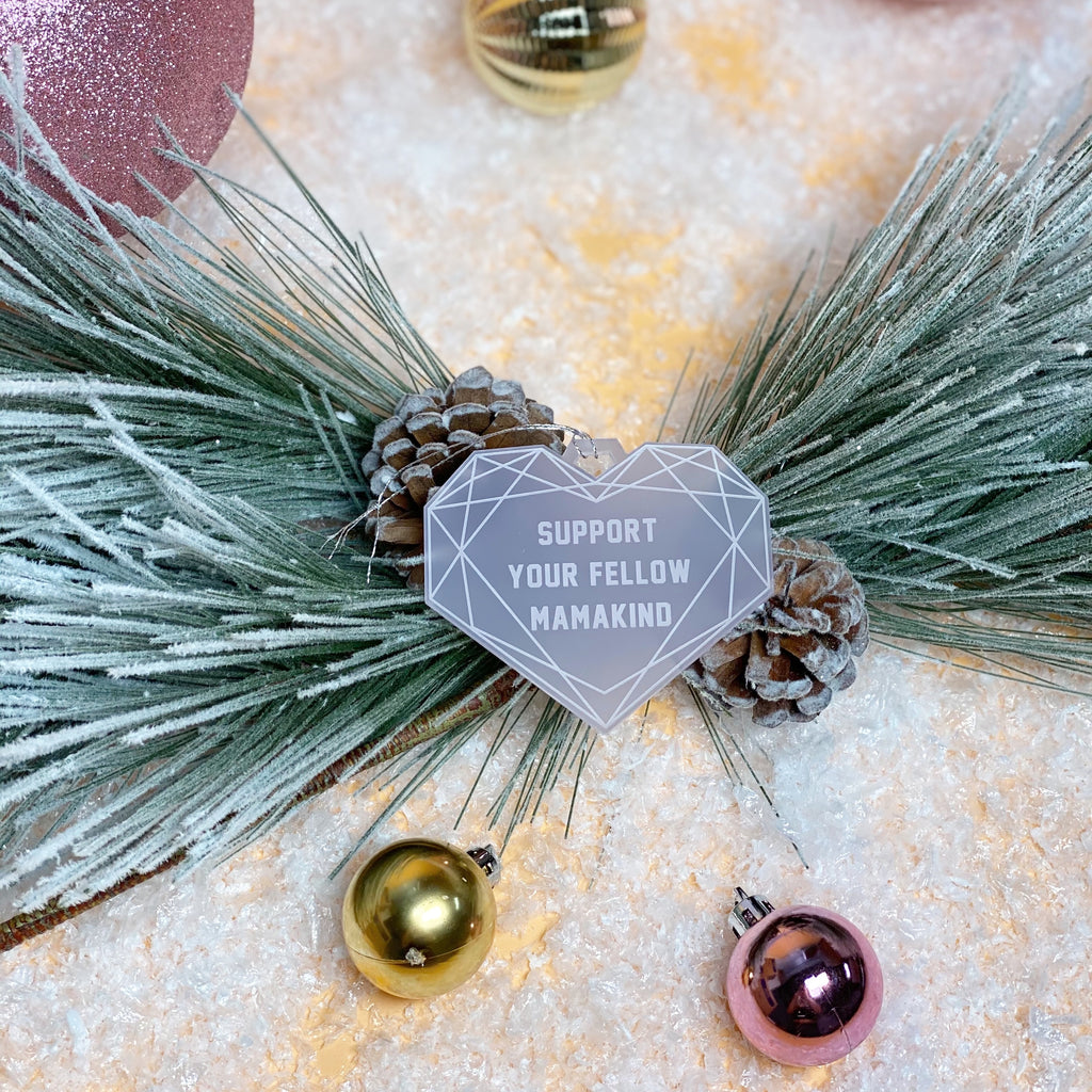 """Support your Fellow MamaKind©"" Ornament"