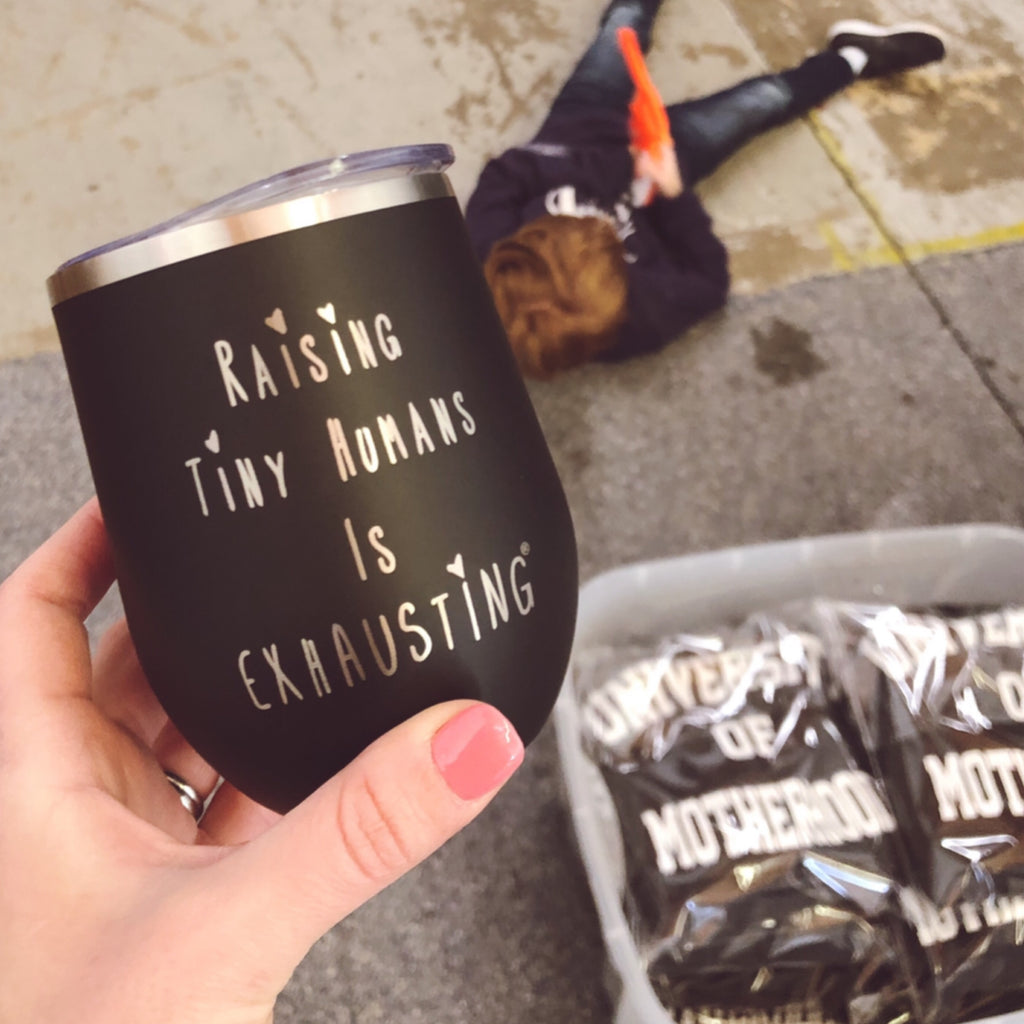 """Raising Tiny Humans Is Exhausting®"" Stainless Steel Wine Tumbler in Matte Black - Mom Culture"