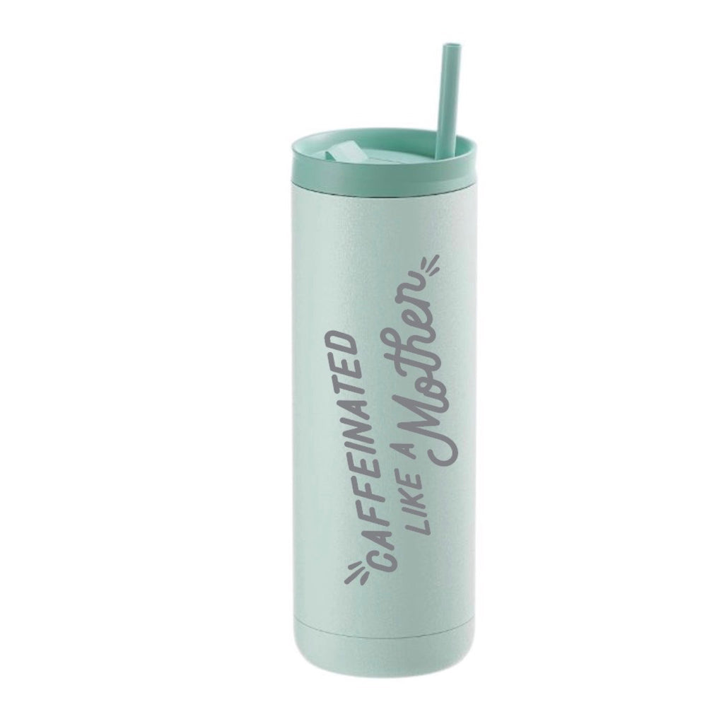 """Caffeinated Like A Mother©"" 20 oz. Stainless Steel Tumbler"