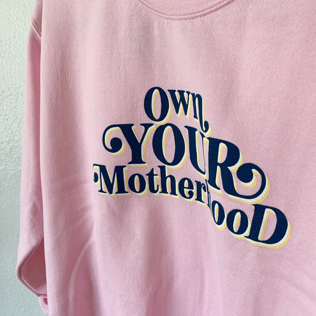 """Own Your Motherhood©"" College Pullover"