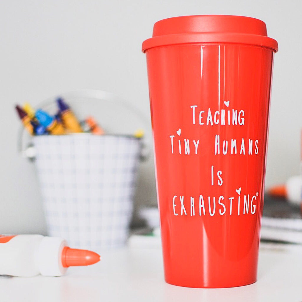 """Teaching Tiny Humans is Exhausting®"" Travel Mug"