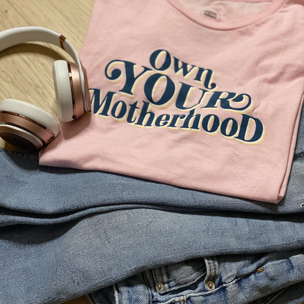 """Own Your Motherhood©""  Tee"
