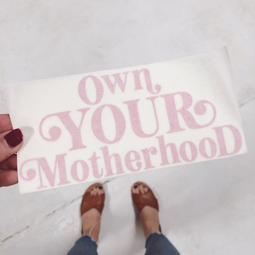 """Own Your Motherhood""® Decal"