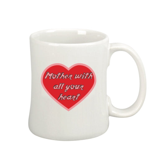 """Mother with all your heart"" Mug"
