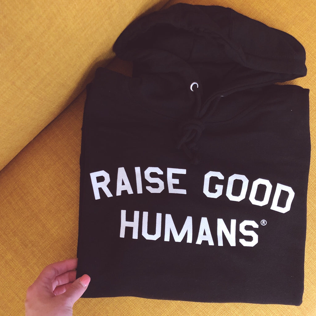 """RAISE GOOD HUMANS®"" French Terry Hoodie-BLACK - Mom Culture"