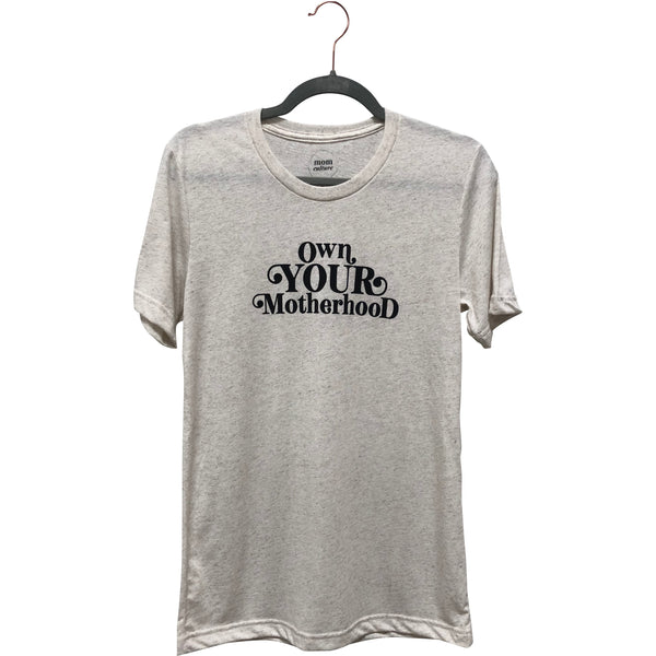 """Own Your Motherhood©"" Oatmeal Triblend Tee"