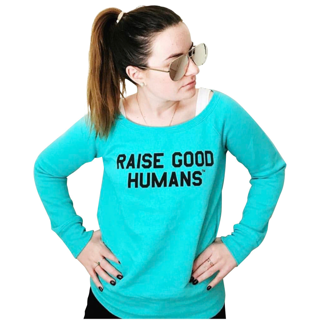 """RAISE GOOD HUMANS®"" Pullover PREORDER 