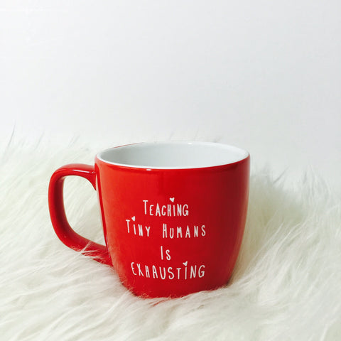 """Teaching Tiny Humans is Exhausting®"" Mug ""IMPERFECT"""