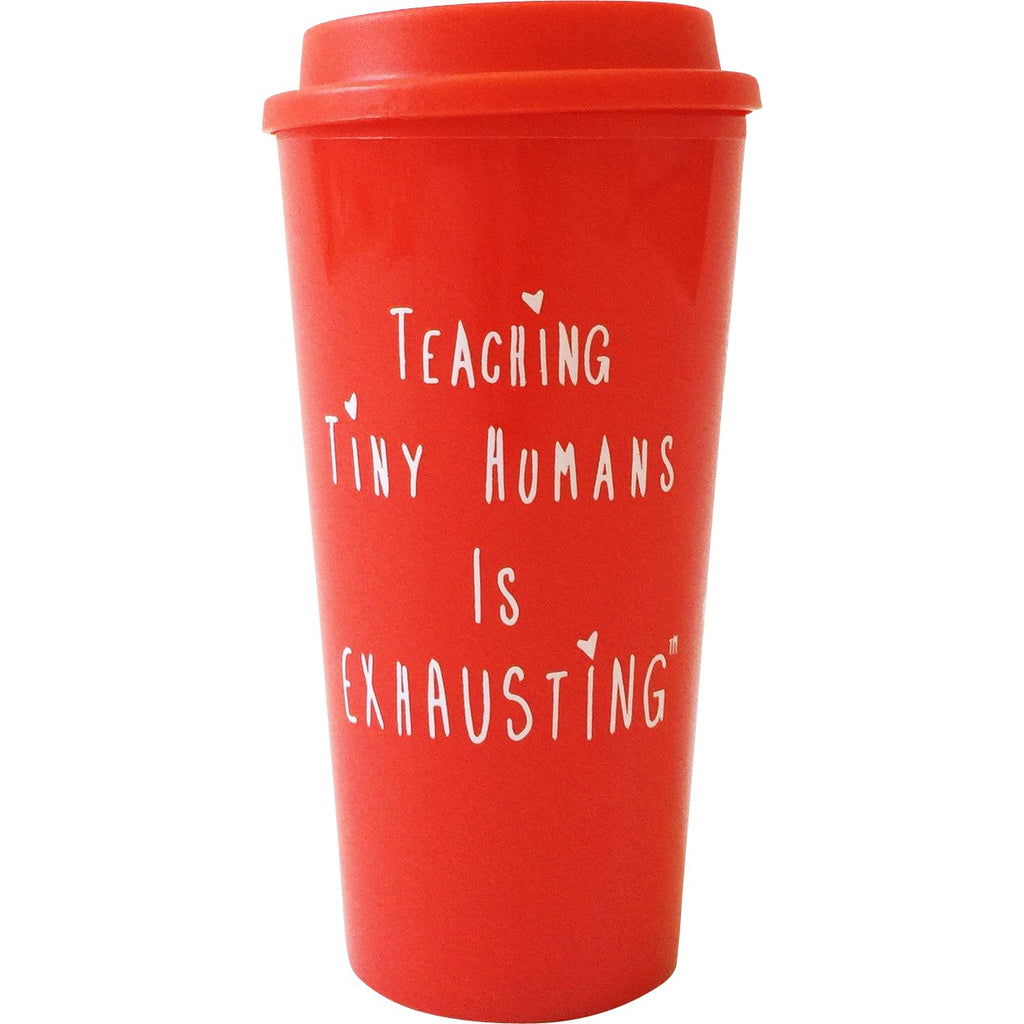 """Teaching Tiny Humans is Exhausting®"" Travel Mug 