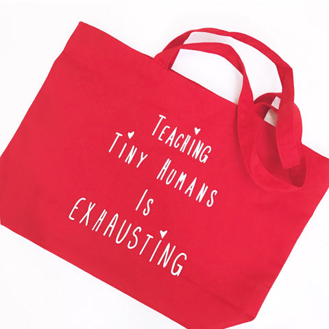 """Teaching Tiny Humans is Exhausting®"" Zipper Tote"